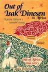 Out of Isak Dinesen in Africa: Karen Blixen's Untold Story