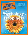 The Complete Idiot's Guide to the Psychology of Happiness by Arlene Matthews Uhl