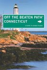 Connecticut Off the Beaten Path: A Guide to Unique Places (Off the Beaten Path Series)