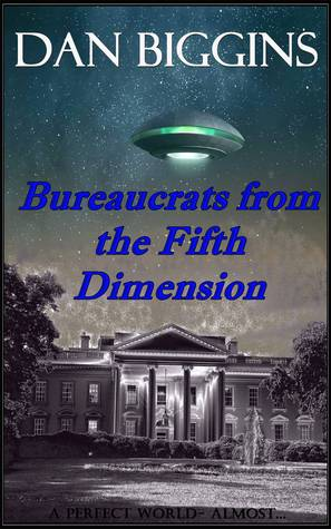 Bureaucrats from the Fifth Dimension
