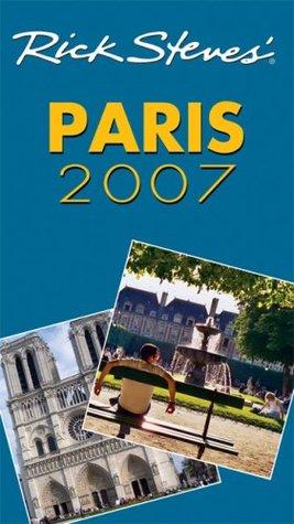 Rick Steves' Paris 2007 by Rick Steves