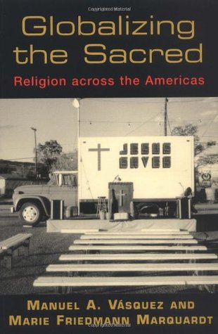 Globalizing the Sacred: Religion Across the Americas