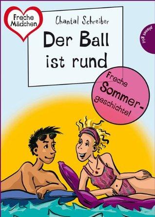 Sommer, Sonne, Ferienliebe - Der Ball ist rund, aus der Reihe Freche Mädchen - freche Bücher!