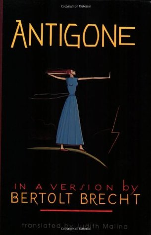 Antigone - In a Version by Bertolt Brecht by Bertolt Brecht