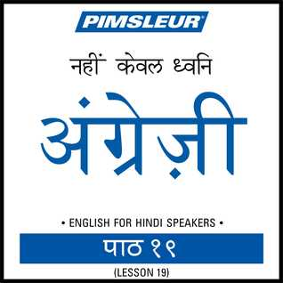 Pimsleur English for Hindi Speakers Level 1 Lesson 19 MP3: Learn to Speak and Understand English as a Second Language with Pimsleur Language Programs