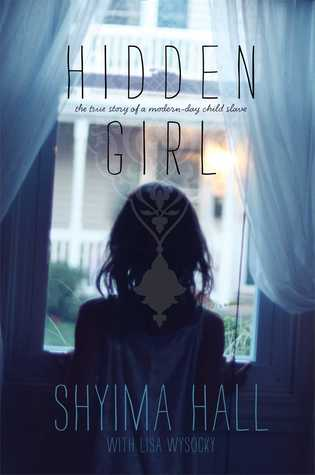 hidden girl the true story of a modern day child slave by shyima hall 18051084