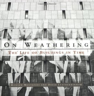 on-weathering-the-life-of-buildings-in-time