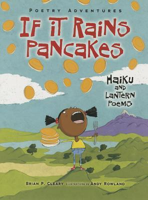 Ebook If It Rains Pancakes: Haiku and Lantern Poems by Brian P. Cleary PDF!