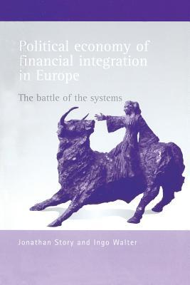 political-economy-of-financial-integration-in-europe-the-battle-of-the-systems
