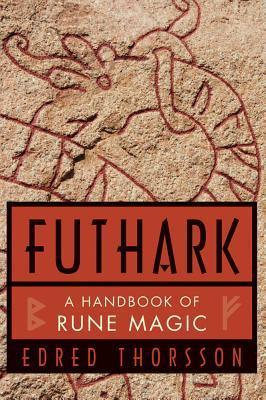 Futhark, a Handbook of Rune Magic by Edred Thorsson