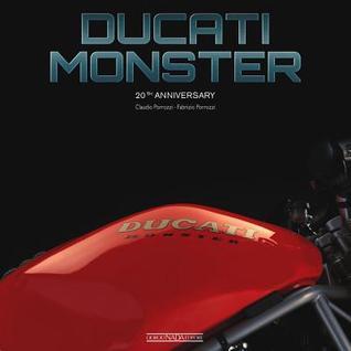 Ducati Monster: 20th Anniversary por Claudio Porrozzi, Fabrizio Porrozzi