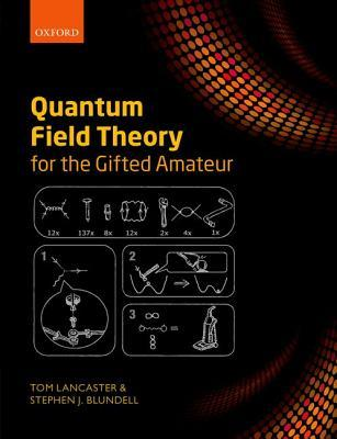 Quantum Field Theory for the Gifted Amat...