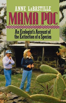 Mama Poc: An Ecologist's Account of the Extinction of a Species