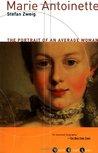 Marie Antoinette by Stefan Zweig