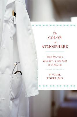 The Color of Atmosphere by Maggie Kozel