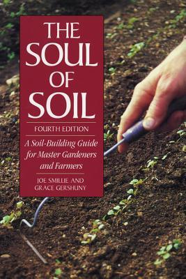 the-soul-of-soil-a-soil-building-guide-for-master-gardeners-and-farmers