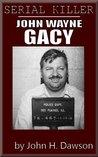 John Wayne Gacy - Serial Killer (Serial Killer Biography Series)