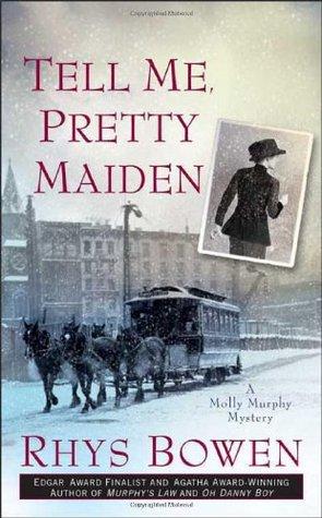 Tell Me, Pretty Maiden by Rhys Bowen