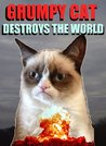 Grumpy Cat Destroys the World