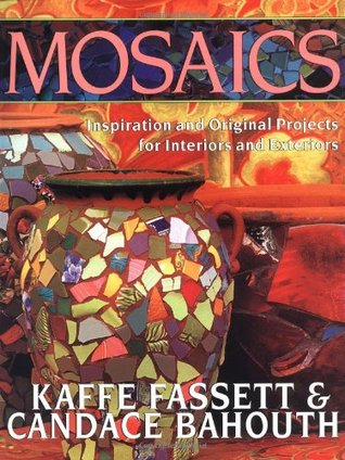 Mosaics: Inspiration and Original Projects for Interiors an