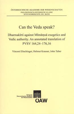 Can the Veda Speak?: Dharmak Rti Against M M S Exegetics and Vedic Authority. an Annotated Translation of Pvsv 164,24-176,16.