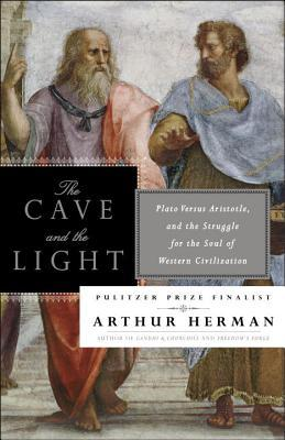 The cave and the light plato versus aristotle and the struggle the cave and the light plato versus aristotle and the struggle for the soul of western civilization by arthur herman fandeluxe Choice Image