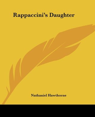 rappaccini s daugher and the garden of Rappaccinis daughter - set in 18th-century italy, rappaccini's daughter is the tale of a young scholar named giovanni (kristopher tabori) who falls in love with a beautiful, yet forbidden, girl who tends her father's poison garden.