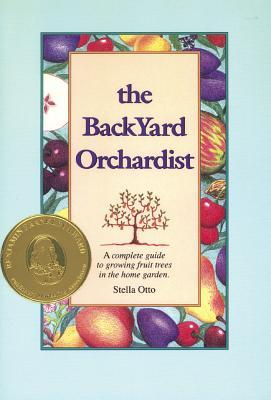 backyard-orchardist-a-complete-guide-to-growing-fruit-trees-in-the-home-garden