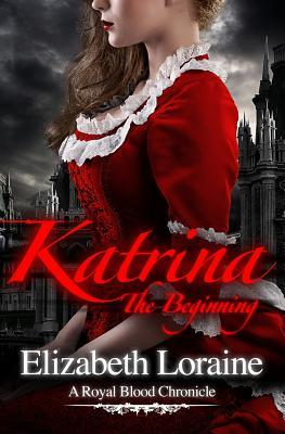 Katrina, the Beginning by Elizabeth Loraine