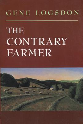 The Contrary Farmer by Gene Logsdon