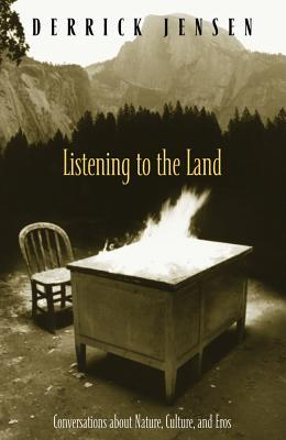 Ebook Listening to the Land: Conversations about Nature, Culture and Eros by Derrick Jensen PDF!