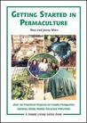 Getting Started in Permaculture: 50 Practical Projects to Build and Design Productive Gardens, 2nd Edition (Simple Living Series)