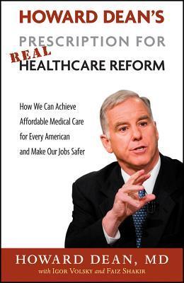 Howard Dean's Prescription for Real Healthcare Reform by Howard Dean
