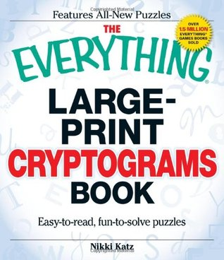 The Everything Large-Print Cryptograms Book: East-to-read, fun-to-solve puzzles