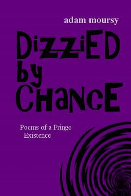 download dizzied by chance poems of a fringe existence