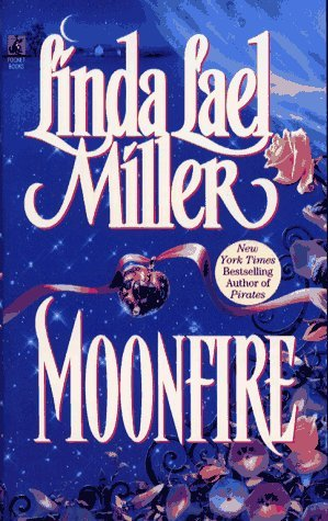 Moonfire by Linda Lael Miller
