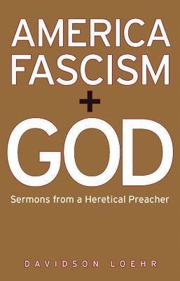 America, Fascism, and God by Davidson Loehr