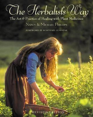 The Herbalist's Way by Nancy Phillips