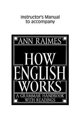 How English Works: A Grammar Handbook with Readings [Instructor's Manual]
