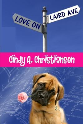 Love on Laird Avenue by Cindy A. Christiansen