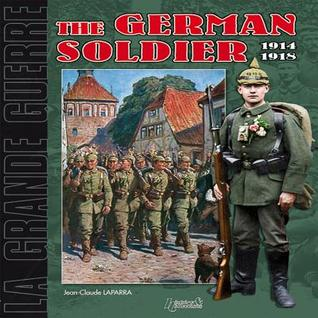 The German Soldier 1914-1918