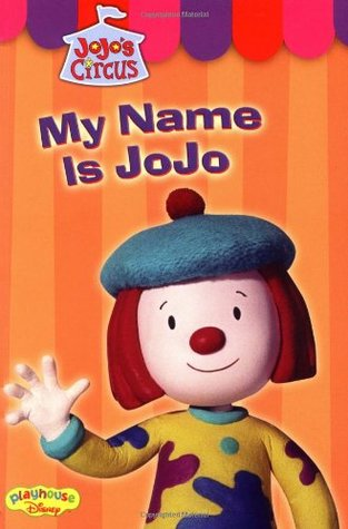 My Name is Jojo (Jojo's Circus: Easy-to-Read, #1)