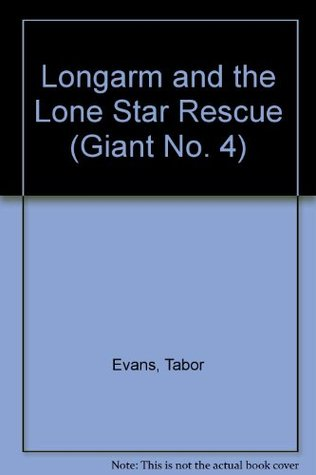Longarm and the Lone Star Rescue (Longarm Giant, #4)