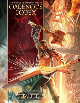 Oadenols Codex: A Tome of Wonders for Exalted, Vol. 3, 2nd Edition