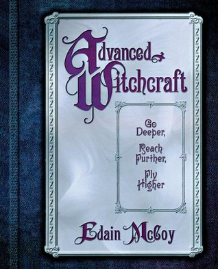 Advanced Witchcraft by Edain McCoy