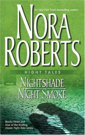 Nightshade / Night Smoke by Nora Roberts