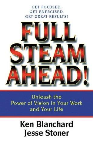 Full Steam Ahead! by Kenneth H. Blanchard