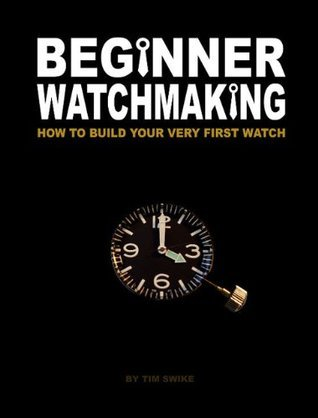Beginner Watchmaking: How to Build Your Very First Watch