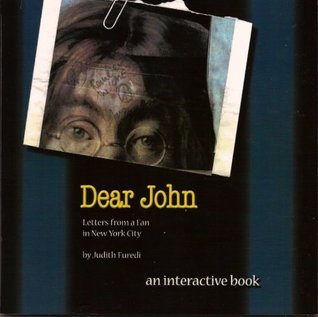Dear John: Letters from a Fan in New York City: AN INTERACTIVE BOOK (Dear John Lennon Books)