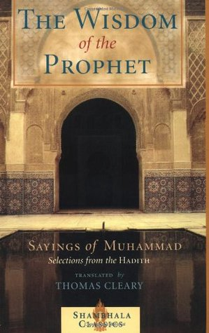 The Wisdom of the Prophet: Sayings of Muhammad